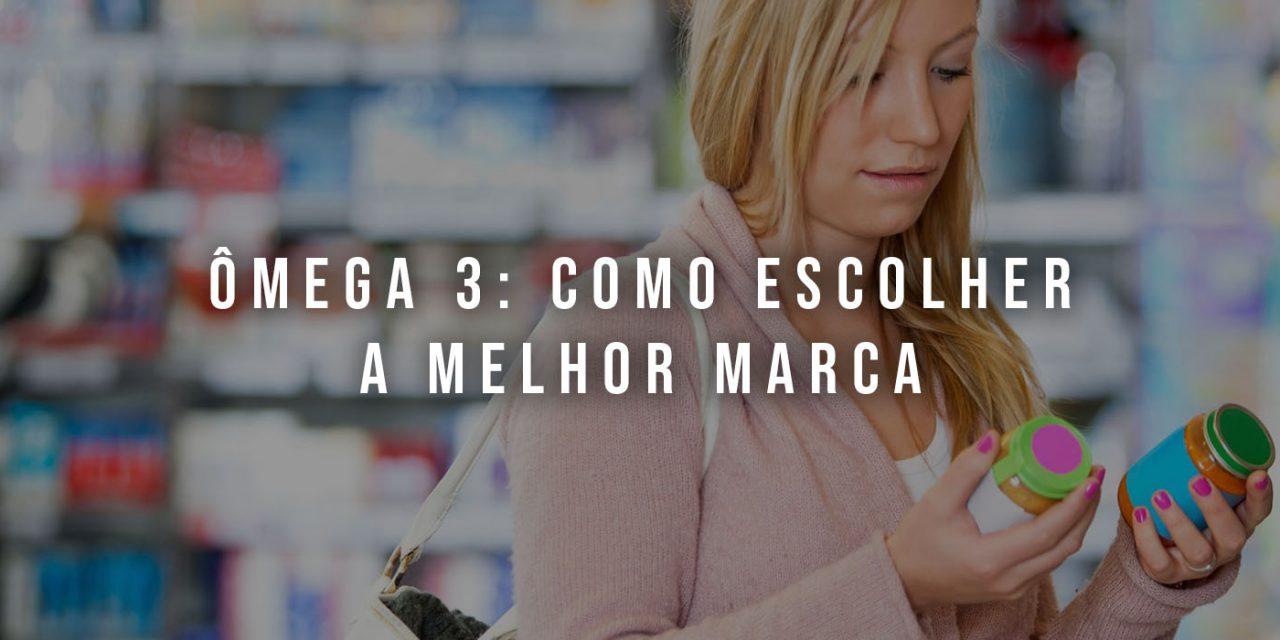 9 dicas para escolher a melhor marca de ômega 3   Dra. Priscila Gontijo