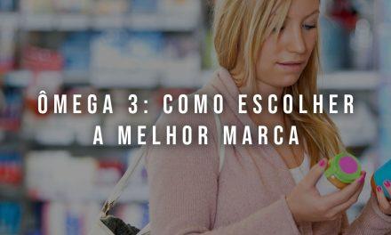 7 dicas para escolher a melhor marca de ômega 3 | Dra. Priscila Gontijo