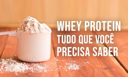 Whey Protein: tudo o que você precisa saber