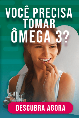 Você precisa tomar Ômega 3? Descubra Agora!