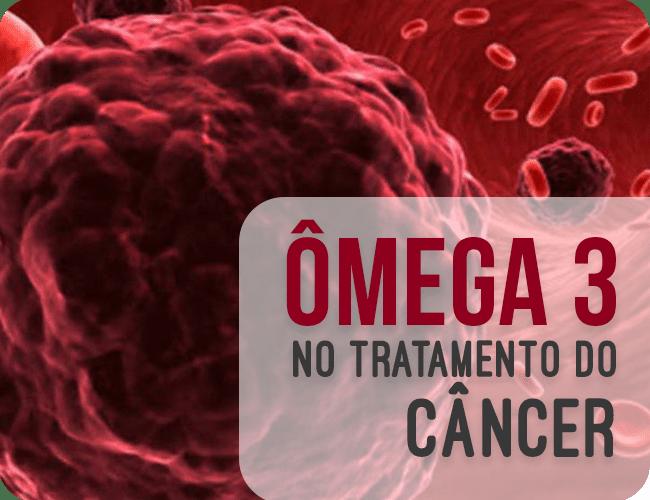 Ebook: Ômega 3 no tratamento de câncer