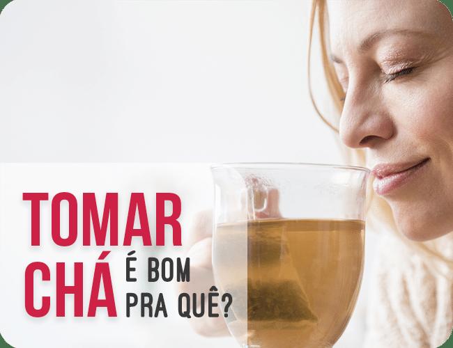 Ebook: Tomar chá é bom pra quê?!