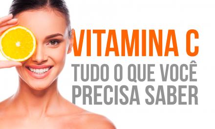 Vitamina C: Tudo o que você precisa saber