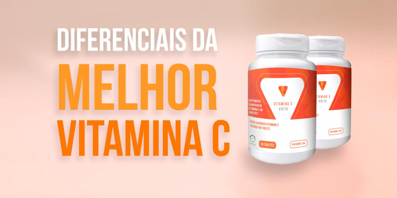 A melhor vitamina c | 4 diferenciais da Vitamina C Vhita