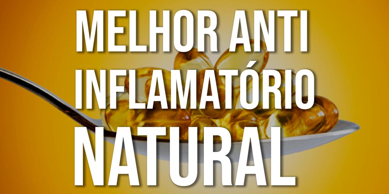 Melhor anti-inflamatório natural: ômega 3